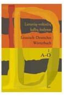 Lietuvių-vokiečių kalbų žodynas, 1 tomas (A-O) | Sud. Vytautas Balaišis