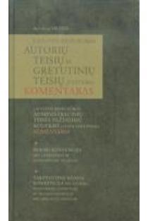LR autorių teisių ir gretutinių teisių įstatymo komentaras | Alfonsas Vileita