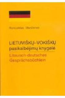 Lietuviškų-vokiškų pasikalbėjimų knygelė | Romualdas Stunžėnas
