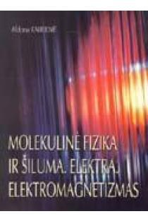 Molekulinė fizika ir šiluma. Elektra. Elektromagnetizmas | Aldona Kairienė