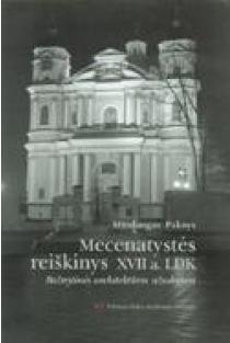 Mecenatystės reiškinys XVII a. LDK | Mindaugas Paknys