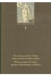 Dailės istorijos studijos 1. XX a. pradžios Vilnius: modernėjančios kultūros židinys | Sud. Laima Laučkaitė