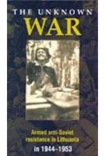 The unknown war. Armed anti-Soviet resistance in Lithuania in 1944–1953 | Compiled by Dalia Kuodytė and Rokas Tracevskis