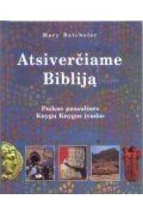 Atsiverčiame Bibliją | Mary Batchelor