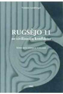 Rugsėjo 11 ne civilizacijų konfliktas | Vytautas Landsbergis