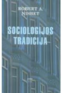 Sociologijos tradicija | Robert A. Nisbet