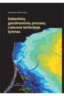 Dabartinių geodinaminių procesų Lietuvos teritorijoje tyrimas | A. Zakarevičius