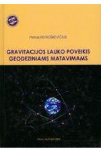 Gravitacijos lauko poveikis geodeziniams matavimams | P. Petroškevičius