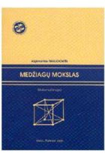 Medžiagų mokslas: mokomoji knyga | Algimantas Naujokaitis