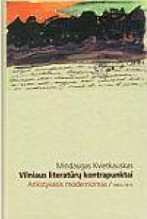 Vilniaus literatūrų kontrapunktai. Ankstyvasis modernizmas, 1904-1915 | Mindaugas Kvietkauskas