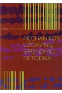 Mechanikos uždavinių sprendimo metodika | Aldona Kairienė