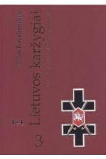 Lietuvos karžygiai. Vyties Kryžiaus kavalieriai (1918-1940) 3 dalis, K-L | Vilius Kavaliauskas
