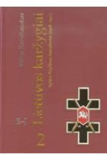 Lietuvos karžygiai. Vyties Kryžiaus kavalieriai (1918-1940), 2 dalis, E-J | Vilius Kavaliauskas