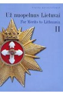 Už nuopelnus Lietuvai / For Merits to Lithuania (II dalis_ | Vilius Kavaliauskas