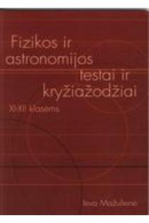 Fizikos ir astronomijos testai ir kryžiažodžiai XI–XII klasėms | Ieva Mažiulienė