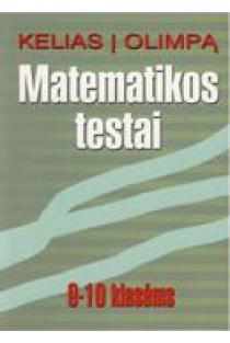 Matematikos testai 9-10 klasėms | T. Lileikienė, R. Žilvienė, L.Baležentienė