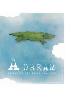 A dream - sapnas ar vis dėlto svajonė? (CD) | Salomėja Pečiulytė