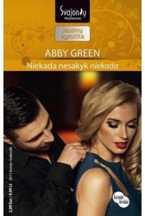Niekada nesakyk niekada (Jausmų egzotika) | Abby Green