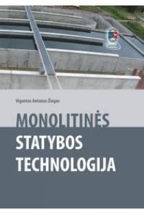 Monolitinės statybos technologija | Vigantas Antanas Žiogas