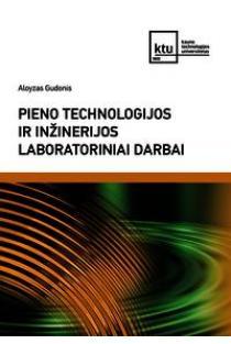 Pieno technologijos ir inžinerijos laboratoriniai darbai | Aloyzas Gudonis