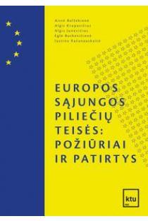 Europos Sąjungos piliečių teisės: požiūriai ir patirtys | Aistė Balžekienė, Algis Krupavičius, Algis Junevičius ir kt.