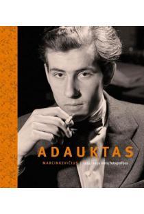 Adauktas Marcinkevičius: 1954-1959 metų fotografijos   Sud. Margarita Matulytė