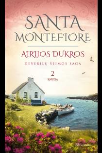Airijos dukros. Deverilų šeimos saga, 2 knyga | Santa Montefiore