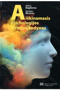 Aiškinamasis psichologijos terminų žodynas | Albinas Bagdonas, Remigijus Bliumas