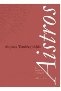 Aistros | Aloyzas Tendzegolskis