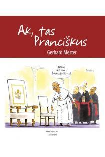 Ak, tas Pranciškus | Gerhardas Mesteris
