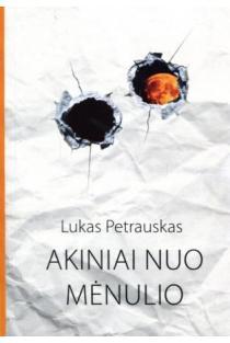 Akiniai nuo mėnulio | Lukas Petrauskas