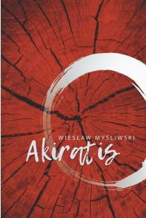 Akiratis | Wieslaw Mysliwski