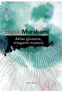 Aklas gluosnis, mieganti moteris   Haruki Murakami