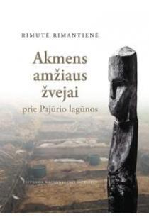 Akmens amžiaus žvejai prie Pajūrio lagūnos | Rimutė Rimantienė