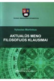 Aktualūs meno filosofijos klausimai | Vytautas Martinkus