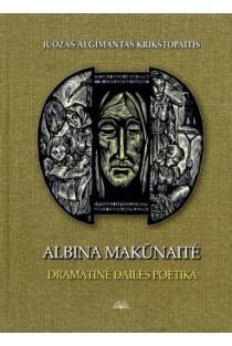 Albina Makūnaitė. Dramatinė dailės poetika | A. J. Krištopaitis