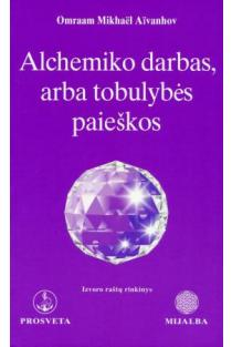 Alchemiko darbas, arba tobulybės paieškos | Omraam Mikhael Aivanhov