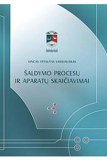 Šaldymo procesų ir aparatų skaičiavimai | Vincas Vytautas Vasiliauskas