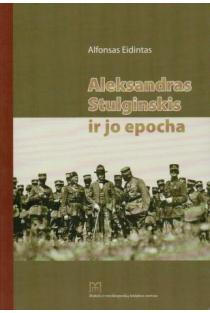 Aleksandras Stulginskis ir jo epocha   Alfonsas Eidintas