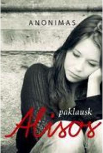 Paklausk Alisos | Anonimas