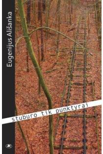 Stuburo tik punktyrai | Eugenijus Ališanka