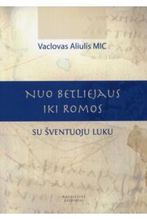 Nuo Betliejaus iki Romos su šventuoju Luku | Vaclovas Aliulis MIC
