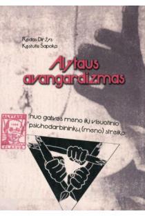 Alytaus avangardizmas | Redas Diržys, Kęstutis Šapoka