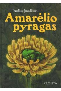 Amarėlio pyragas | Paulius Juodišius