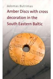 Amber Discs with cross decoration in the South eastern Baltic | Adomas Butrimas