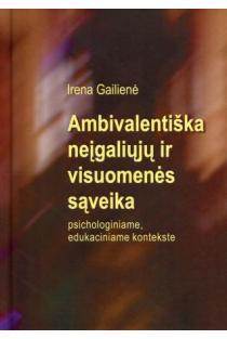 Ambivalentiška neįgaliųjų ir visuomenės sąveika | Irena Gailienė