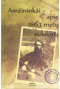 Amžininkai - apie 1863 metų sukilimą | Remigijus Misiūnas
