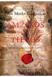 Amžinos dvasinio gyvenimo tiesos | John Marks Templeton