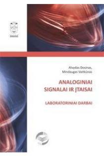 Analoginiai signalai ir įtaisai. Laboratoriniai darbai | Alvydas Dosinas, Mindaugas Vaitkūnas
