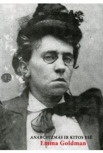 Anarchizmas ir kitos esė | Emma Goldman